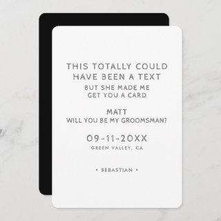 Simple Funny Could Have Been A Text Groomsman Invitation