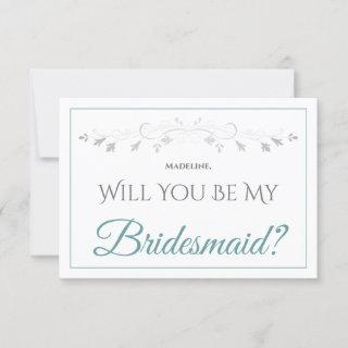 Teal & Gray Elegant Be My Bridesmaid Card