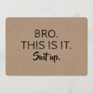 This is it - Funny Groomsman or Best Man Proposal Invitation