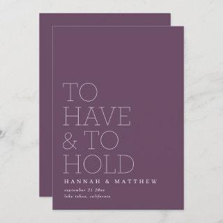 To have and to hold modern typography wedding save the date