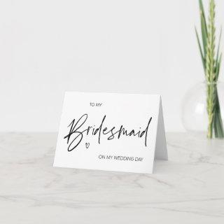 To My Bridesmaid On My Wedding Day Thank You Card