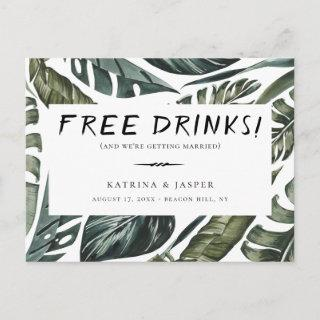 Tropical Greenery FREE DRINKS Save the Date Announcement Postcard