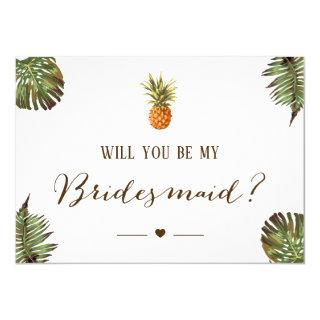 Tropical Pineapple Will You Be My Bridesmaid Invitation