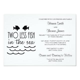 Two Less Fish in the Sea Wedding Invitations