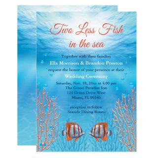 Underwater Two Less Fish in the Sea Wedding Invitations