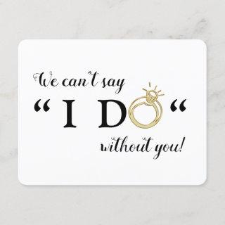 We Can't Say I Do Without You | Will You Marry Us