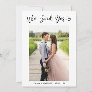 We Said Yes Heart Modern Script Wedding Photo Announcement