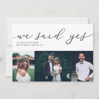We Said Yes Modern Script Wedding Multi Photo Announcement
