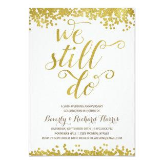 We Still Do | Faux Gold Foil Anniversary Party Invitations