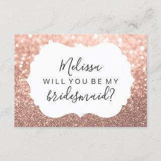 Will You Be My Bridesmaid - Glitter Rose Gold Invitation