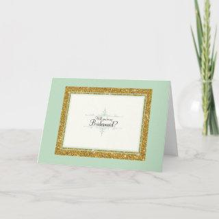 Will You be my Bridesmaid? Mint Green Gold Glitter Invitations