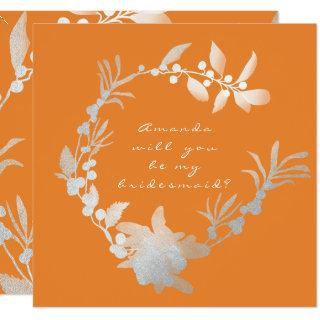 Will You Be My Bridesmaid Orange Silver Wreath Invitation