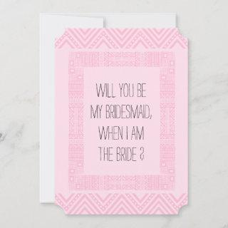 Will you be my Bridesmaid ? Pink Ethnic Boho-chic2 Invitation