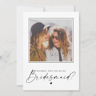 Will You Be My Bridesmaid Proposal Photo Card