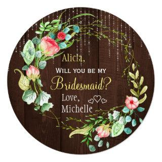 Will you be my bridesmaid rustic roses wreath invitation