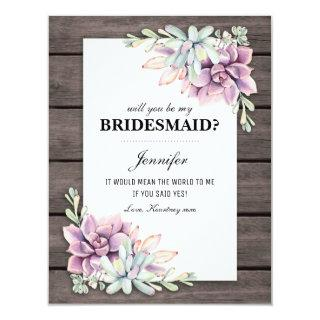 Will you be my Bridesmaid? | Rustic Succulents Invitations