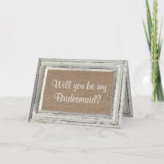 Will You Be My Bridesmaid? Rustic White Frame Invitations