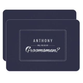 Will you be my Groomsman? Navy Blue Silver Wedding Invitations