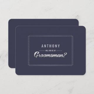 Will you be my Groomsman? Navy Blue Silver Wedding