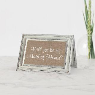 Will You Be My Maid of Honor? Rustic White Frame Invitations