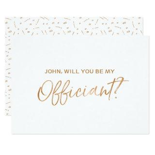 """Will you be our officiant"" 